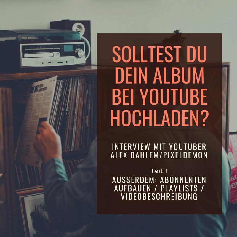 Solltest Du Dein Album bei YouTube hochladen?