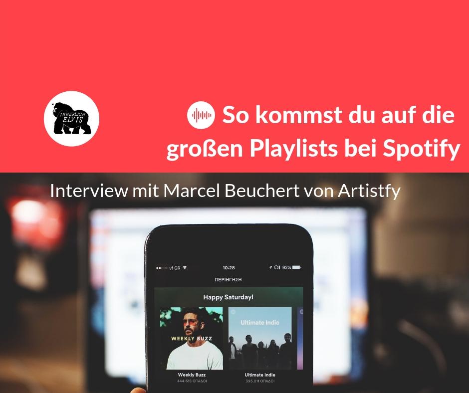 So kommst du auf die großen Spotify Playlists - Interview mit Marcel Beuchert von Artistfy