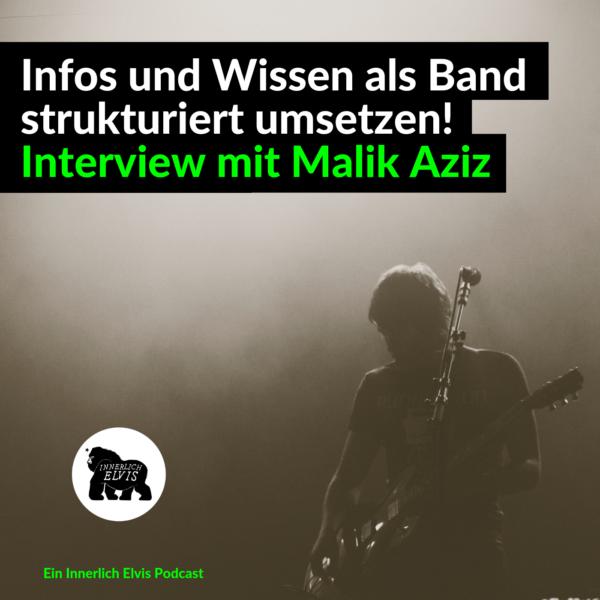 IE022 – Infos und Wissen als Band strukturiert umsetzen – Interview mit Malik Aziz