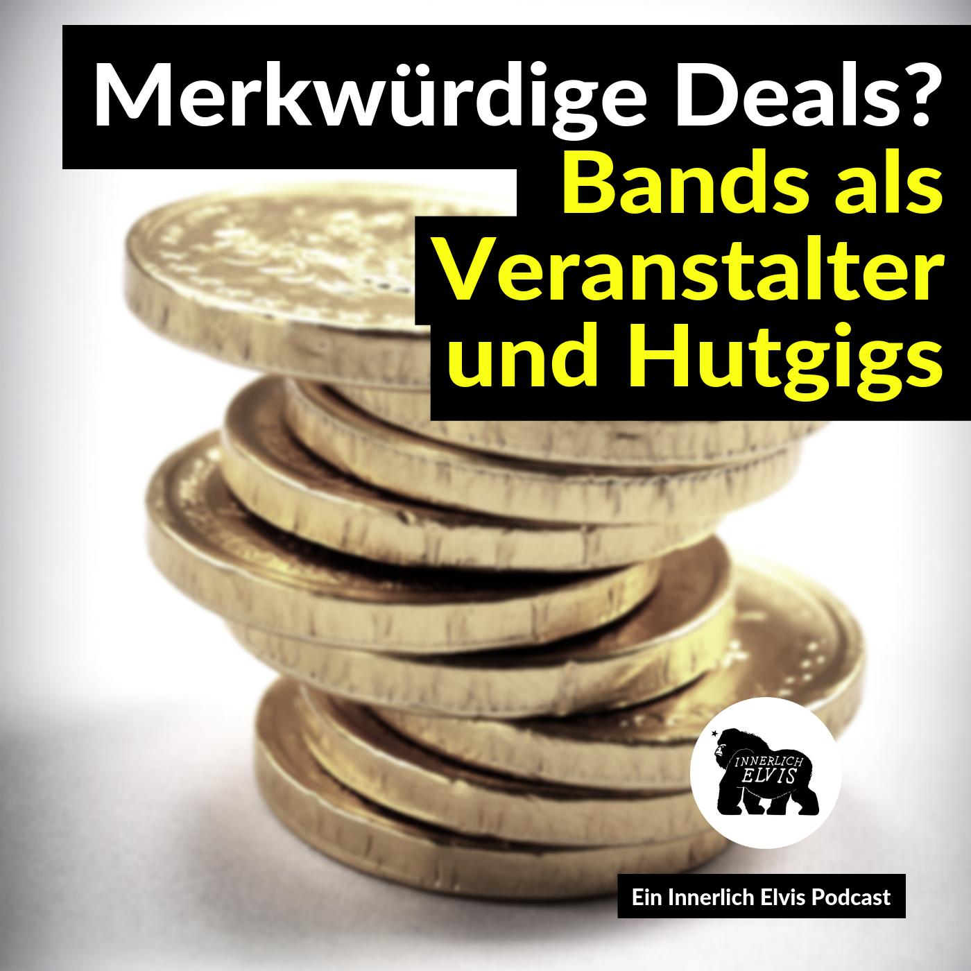 Merkwürdige Deals? Bands als Veranstalter und Hutgigs