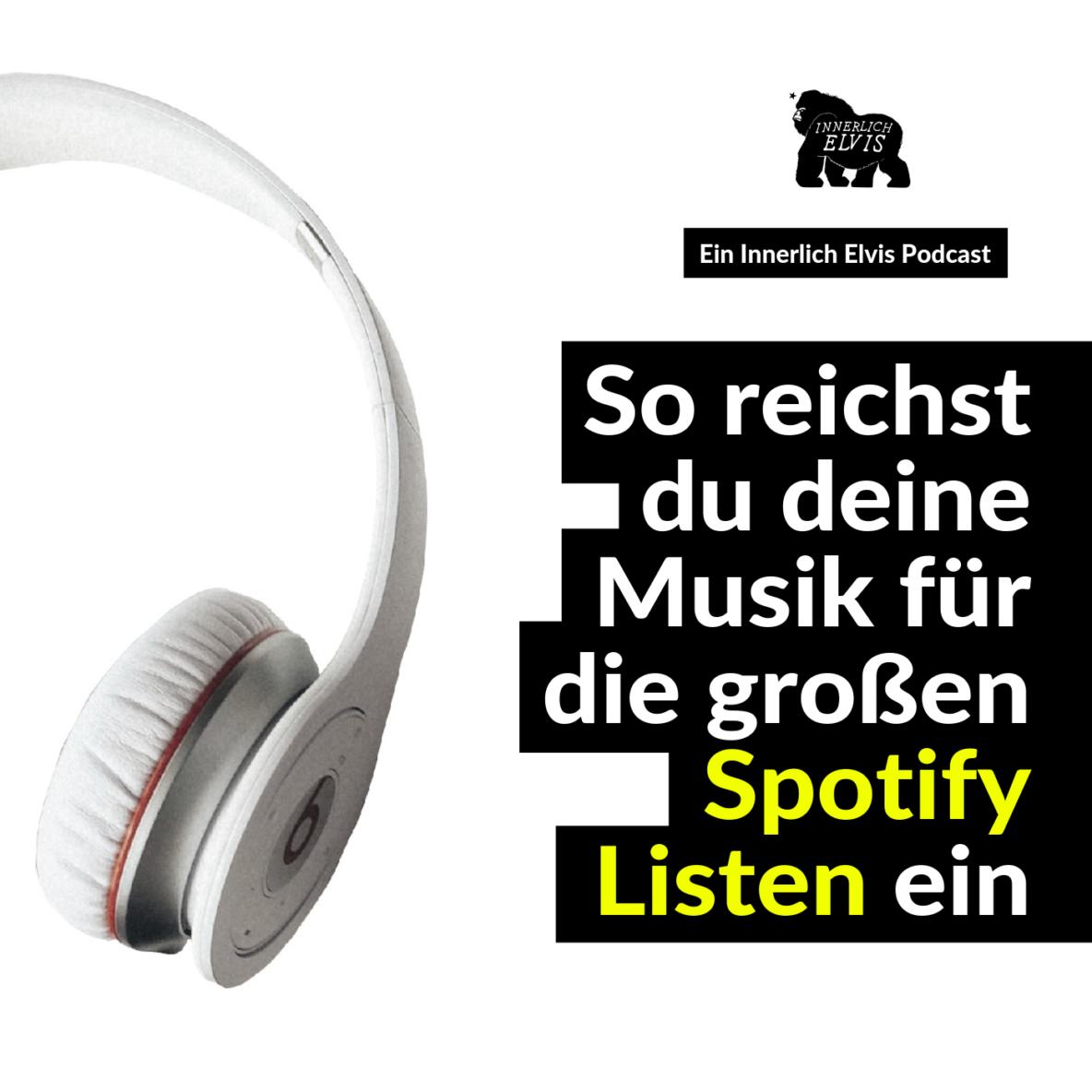 So reichst du deine Musik für die großen Spotify Listen ein