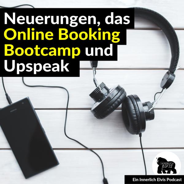 IE030 – Neuerungen, das Online Booking Bootcamp und Upspeak