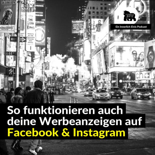 IE032 – So funktionieren auch deine Werbeanzeigen auf Facebook & Instagram