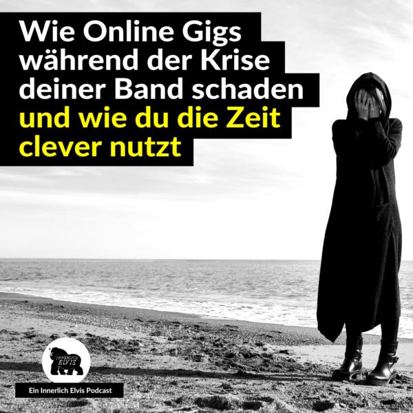 IE038 – Wie Online-Gigs während der Krise deiner Band schaden und wie du die Zeit clever nutzt