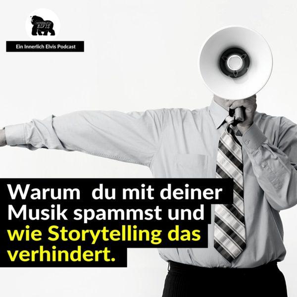 IE040 – Warum du mit deiner Musik spammst und wie Storytelling das verhindert.